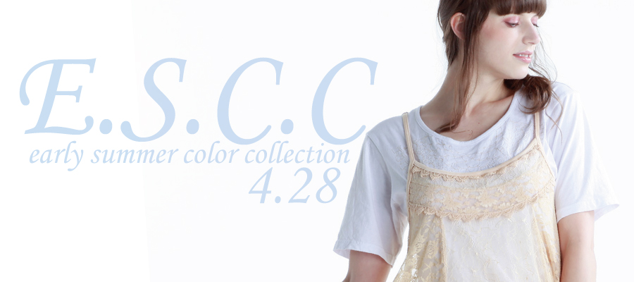 0428 E.S.C.C【EARLY SUMMER COLOR COLLECTION】