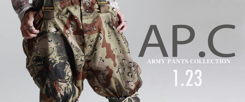 0123 AP.C【ARMY Pants Collection】