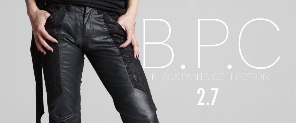 0207 B.P.C【BLACK PANTS Collection】