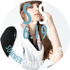 0619 S.S【SUMMER STYLE COLLECTION】
