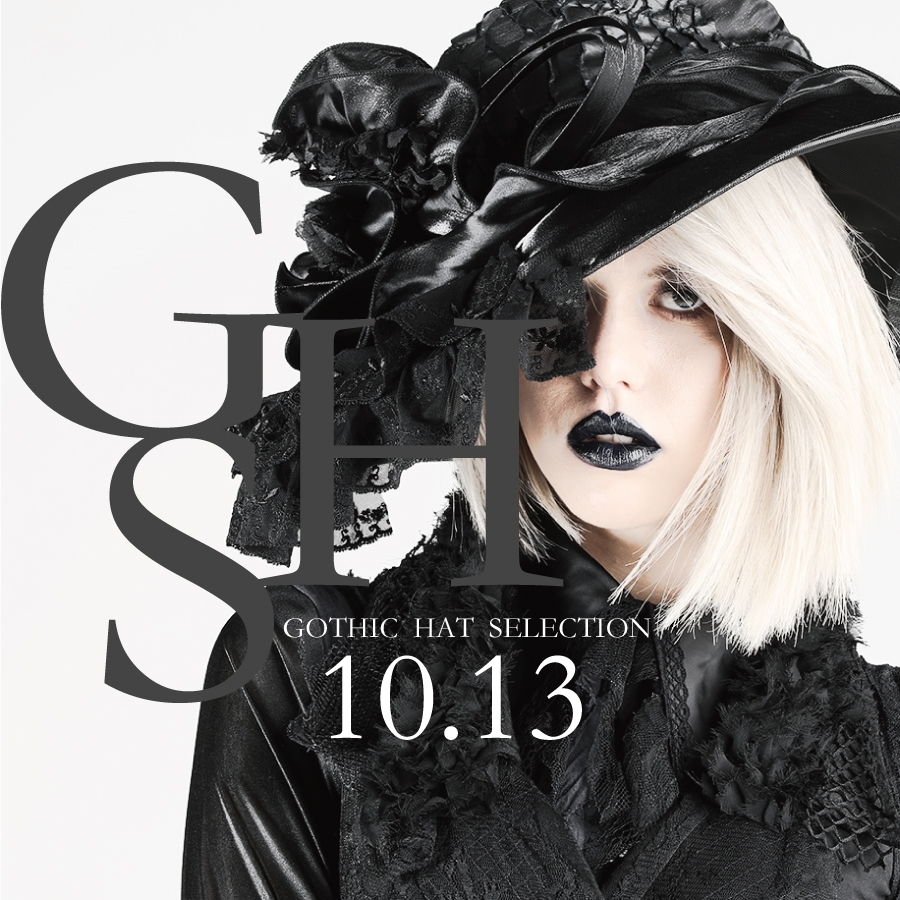 1013 G.H.S【GOTHIC HAT Selection】