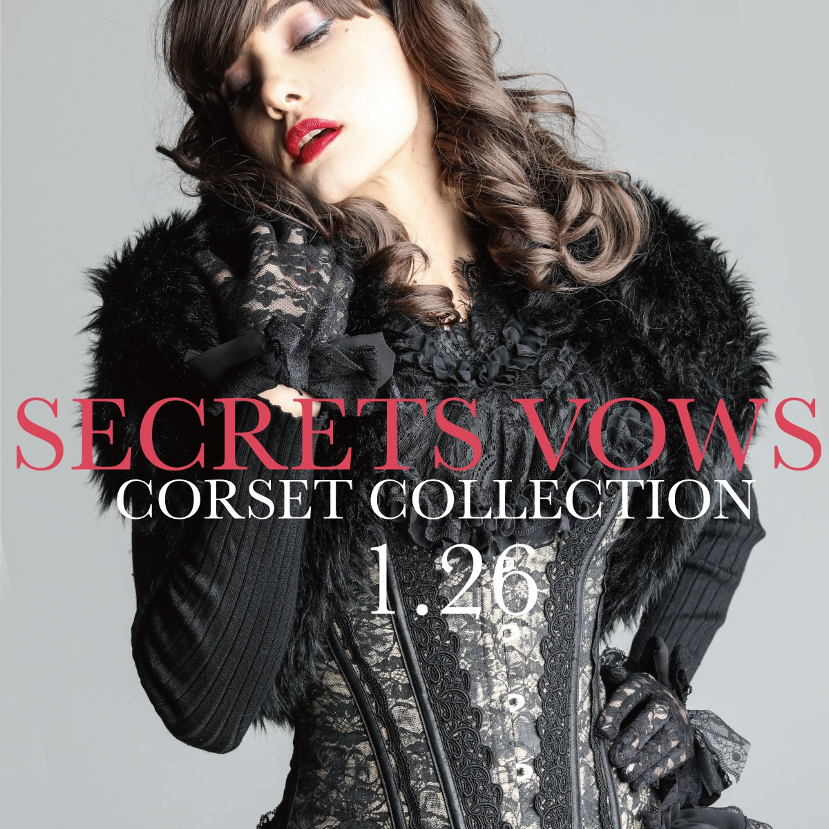 0126 SECRETS VOWS / Corset Collection
