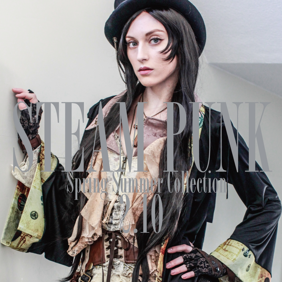 0210【STEAM PUNK Spring Summer Collection】