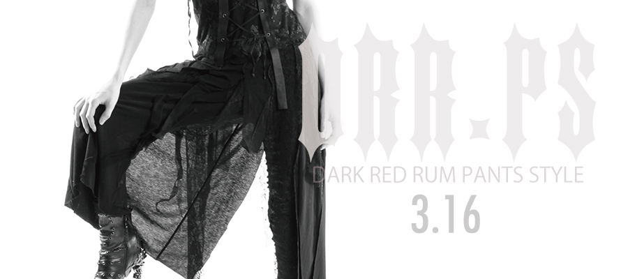 0316 DRR.PS【DARK RED RUM Pants Style】