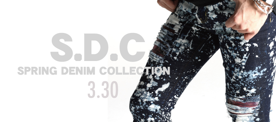 0330 S.D.C【SPRING DENIM COLLECTION】