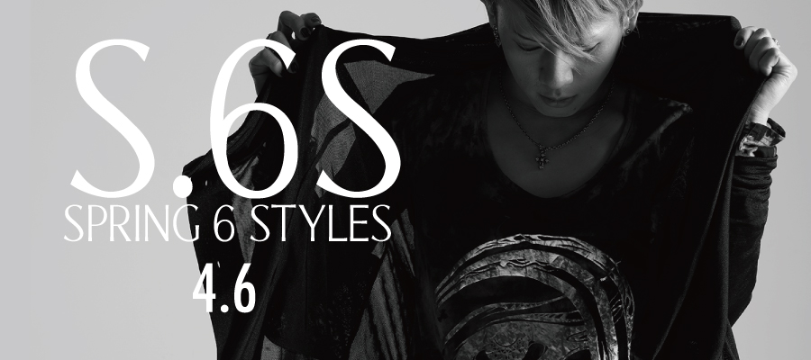 0406 S.6S【Spring 6 Styles】