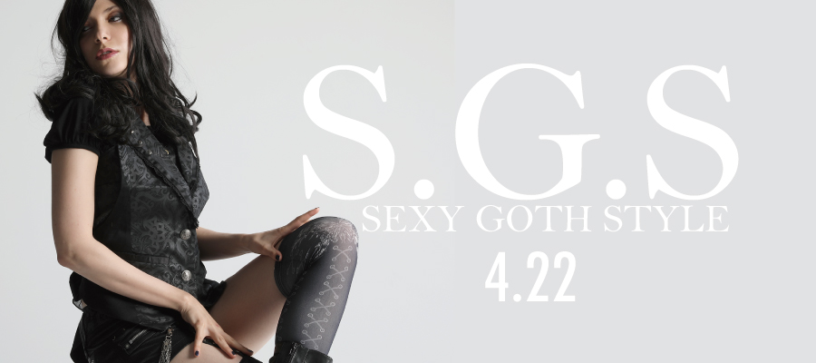 0422 S.G.S【SEXY GOTH STYLE】