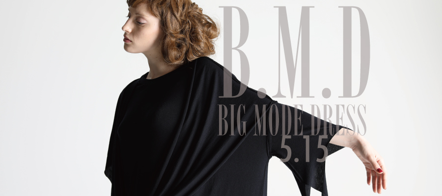 0515 B.M.D Big Mode Dress