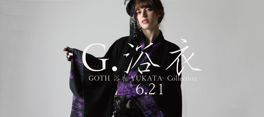 0621 G.浴衣 GOTH 浴衣 -YUKATA- Collection