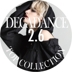 0206【DECADANCE TOP COLLECTION】