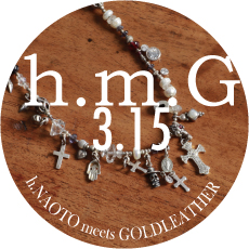 0315 h.m.G【h.NAOTO meets GoldLeather】